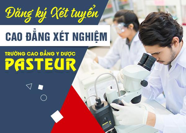 Đăng ký học Cao đẳng Xét nghiệm tại Trường Cao đẳng Y Dược Pasteur