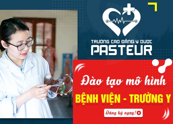 Trường Cao đẳng Y Dược Pasteur đào tạo theo mô hình Bệnh viện - Trường Y