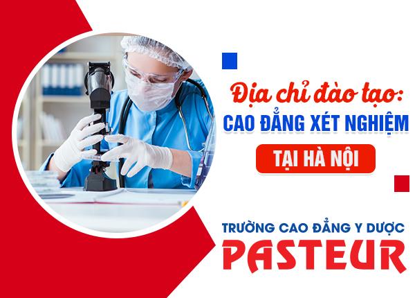 Xét tuyển Cao đẳng Xét nghiệm Pasteur - cơ hội được miễn 100% học phí 2019