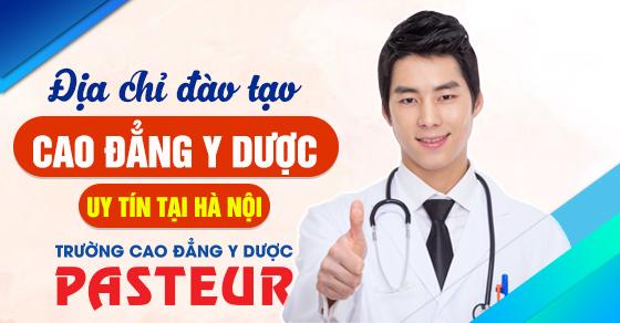Địa chỉ đào tạo Cao đẳng Y Dược Pasteur Hà Nội ở đâu?