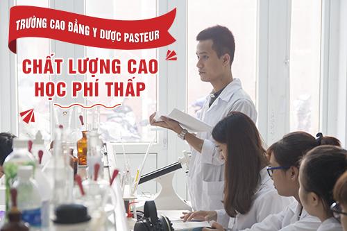 Học ngành Y Dược tại Trường Cao đẳng Y Dược Pasteur năm 2019