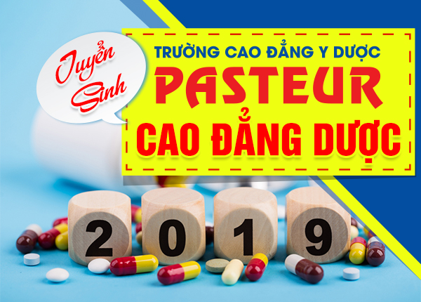 Trường Cao đẳng Y Dược Pasteur tuyển sinh Cao đẳng Dược năm 2019