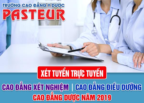Hạn cuối nộp hồ sơ xét tuyển Cao đẳng Y Dược Pasteur năm 2019 khi nào?