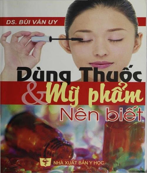 Cuốn Dùng thuốc và mỹ phẩm nên biết
