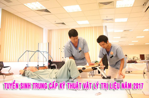 Tuyển sinh Trung cấp Kỹ thuật Vật lý trị liệu Hà Nội năm 2017